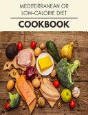 Mediterranean Or Low calorie Diet Cookbook