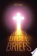 Bill s Bible Briefs