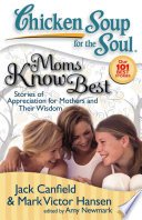 Chicken Soup for the Soul  Moms Know Best Book