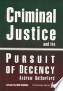 Criminal Justice and the Pursuit of Decency