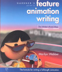 Gardner s Guide to Feature Animation Writing