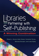 Libraries Partnering with Self Publishing  A Winning Combination Book
