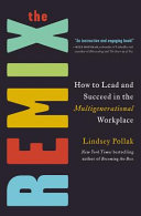 link to The remix : how to lead and succeed in the multigenerational workplace in the TCC library catalog