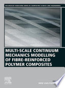 Multi Scale Continuum Mechanics Modelling of Fibre Reinforced Polymer Composites