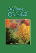 The Meaning of Everyday Occupation