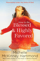 How to Be Blessed and Highly Favored Pdf/ePub eBook