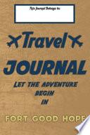 Travel Journal, Let the Adventure Begin in FORT GOOD HOPE