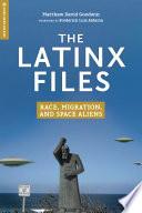 The Latinx Files