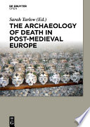 The Archaeology Of Death In Post Medieval Europe Book