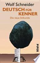 Deutsch für Kenner  : die neue Stilkunde