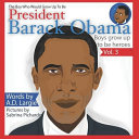 Obama: The Boy Who Would Grow Up to Be: President Barack Obama