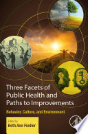 Three Facets of Public Health and Paths to Improvements