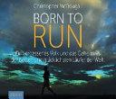 Born to Run: Ein vergessenes Volk und das Geheimnis der besten und ...