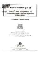 Proceedings of the 15th IEEE Symposium on Computer Based Medical Systems Book