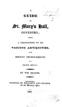 A Guide to St. Mary's Hall, Coventry; with a description of its various antiquities, and recent improvements, etc