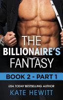 The Billionaire's Fantasy - Part 1 (Mills & Boon M&B) (The Forbidden Series, Book 2)
