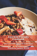Easy Gut Friendly Cookbook