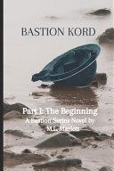 Bastion Kord Part I