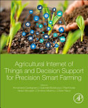 Agricultural Internet of Things and Decision Support for Smart Farming