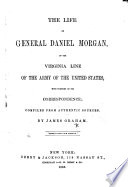 The Life of General Daniel Morgan     with Portions of His Correspondence  Etc Book