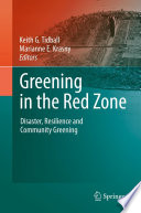 """Greening in the Red Zone: Disaster, Resilience and Community Greening"" by Keith G. Tidball, Marianne E. Krasny"