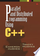 """Parallel and Distributed Programming Using C++"" by Cameron Hughes, Tracey Hughes"