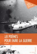 18 poèmes pour faire la guerre -