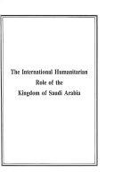 The International Humanitarian Role of the Kingdom of Saudi Arabia