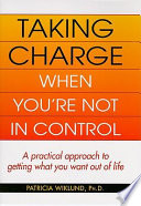 Taking Charge When You Re Not In Control