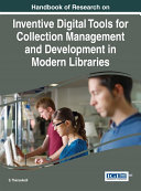 Handbook of Research on Inventive Digital Tools for Collection Management and Development in Modern Libraries