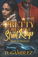 Pretty Girls Love Street Kings