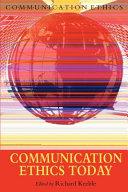 Communication Ethics Today