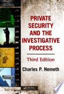 Private Security And The Investigative Process Third Edition
