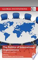 The Politics of International Organizations  : Views from Insiders