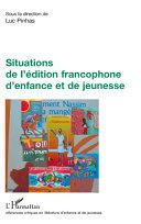 Situations de l'édition francophone d'enfance et de jeunesse