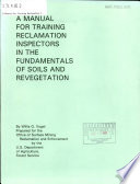 A Manual for Training Reclamation Inspectors in the Fundamentals of Soils and Revegetation Book
