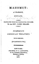 Mahomet the Impostor. A tragedy. By the Rev. Mr. Miller, etc. Or rather, translated from Voltaire's play; acts 1-4 by James Miller, act 5 by John Hoadly