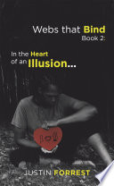 Webs That Bind Book 2  in the Heart of an Illusion