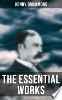 The Essential Works of Henry Drummond