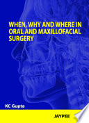 When  Why and Where in Oral and Maxillofacial Surgery