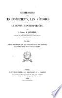 Recherches sur les instruments: Aperçu historique sur les instruments et les méthodes. La topographie dans tous les temps