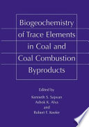 Biogeochemistry of Trace Elements in Coal and Coal Combustion Byproducts Book