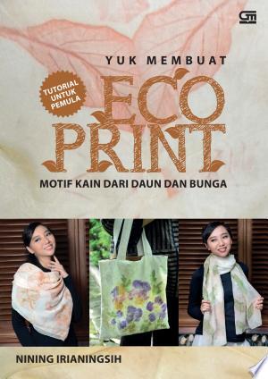 Download Yuk Membuat ECO PRINT Motif kain dari daun dan bunga Free PDF Books - Free PDF