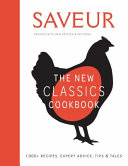 Saveur  The New Classics Cookbook  Expanded Edition