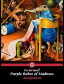 In Grand Purple Robes of Madness Pdf/ePub eBook