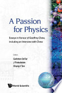 Passion For Physics  A  Essays In Honor Of Geoffrey Chew  Including An Interview With Chew Book PDF
