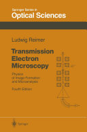 Transmission Electron Microscopy: Physics of Image Formation and ...