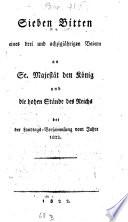 Sieben Bitten eines dreiundachzigjährigen Baiern an Sr. Majestät den König und die hohen Stände des Reichs bei der Landtags-Versammlung vom Jahre 1822
