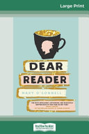 Dear Reader (16pt Large Print Edition)