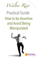 How to be Assertive and Avoid Being Manipulated